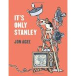 It's Only Stanley by Jon Agee